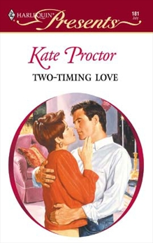 Two-Timing Love, Proctor, Kate