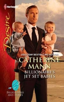 Billionaire's Jet Set Babies: A Billionaire Boss Workplace Romance, Mann, Catherine