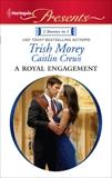 A Royal Engagement: A Contemporary Royal Romance, Crews, Caitlin & Morey, Trish