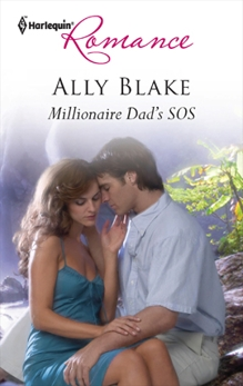 Millionaire Dad's SOS: A Single Dad Romance, Blake, Ally
