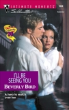 I'LL BE SEEING YOU, Bird, Beverly