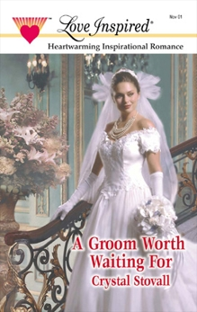 A GROOM WORTH WAITING FOR, Stovall, Crystal