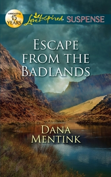 Escape from the Badlands: A Riveting Western Suspense, Mentink, Dana