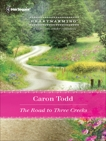 The Road to Three Creeks, Todd, Caron