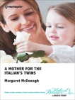 A Mother for the Italian's Twins, McDonagh, Margaret