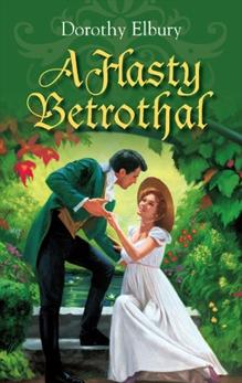 A HASTY BETROTHAL, Elbury, Dorothy