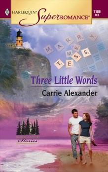 Three Little Words, Alexander, Carrie