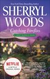 Catching Fireflies, Woods, Sherryl