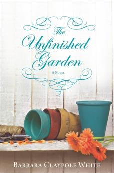 The Unfinished Garden, Claypole White, Barbara