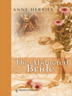 THE ABDUCTED BRIDE, Herries, Anne