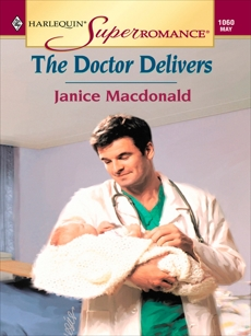 THE DOCTOR DELIVERS, Macdonald, Janice