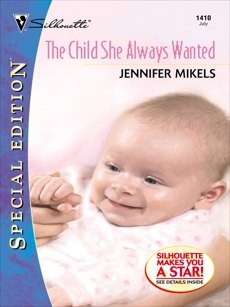 THE CHILD SHE ALWAYS WANTED, Mikels, Jennifer