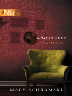 What To Keep, Schramski, Mary