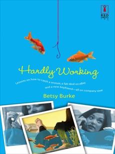 Hardly Working, Burke, Betsy