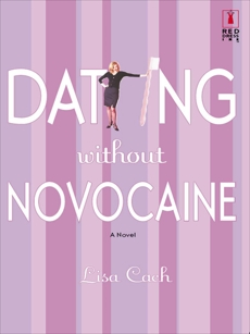 DATING WITHOUT NOVOCAINE, Cach, Lisa
