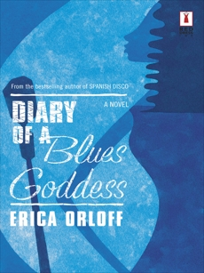 DIARY OF A BLUES GODDESS, Orloff, Erica