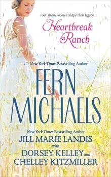 Heartbreak Ranch: An Anthology, Landis, Jill Marie & Kitzmiller, Chelley & Kelley, Dorsey & Michaels, Fern