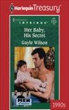 HER BABY, HIS SECRET, Wilson, Gayle