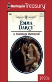 A MARRIAGE BETRAYED, Darcy, Emma