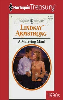 A MARRYING MAN?, Armstrong, Lindsay