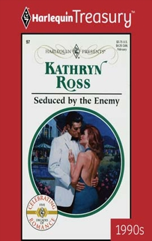 SEDUCED BY THE ENEMY, Ross, Kathryn