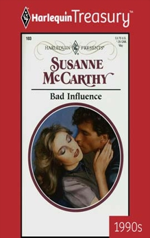 BAD INFLUENCE, Mccarthy, Susanne