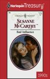 BAD INFLUENCE, Mccarthy, Susanne