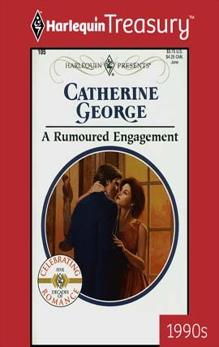 A RUMOURED ENGAGEMENT, George, Catherine