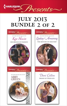 Harlequin Presents July 2013 - Bundle 2 of 2: An Anthology, Hewitt, Kate & Green, Abby & Armstrong, Lindsay & Collins, Dani