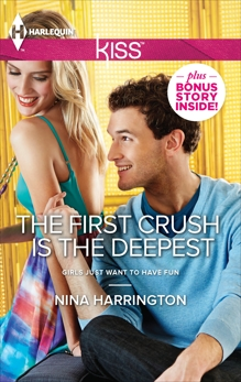 The First Crush Is the Deepest, Harrington, Nina
