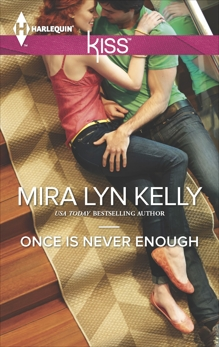 Once is Never Enough, Kelly, Mira Lyn