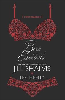 Bare Essentials: An Anthology, Shalvis, Jill & Kelly, Leslie