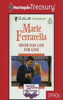 NEVER TOO LATE FOR LOVE, Ferrarella, Marie