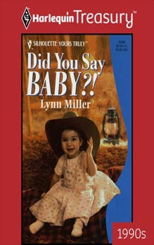 DID YOU SAY BABY?!, Miller, Lynn
