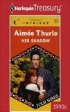 HER SHADOW, Thurlo, Aimée