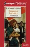 DANGEROUS DISCOVERY, Martin, Laura