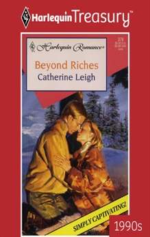 BEYOND RICHES, Leigh, Catherine