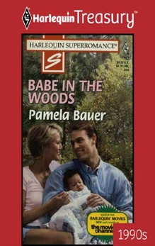 BABE IN THE WOODS, Bauer, Pamela