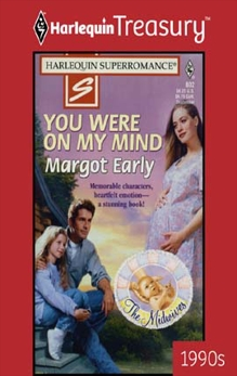 YOU WERE ON MY MIND, Early, Margot