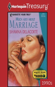 MUCH ADO ABOUT MARRIAGE