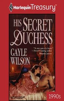 HIS SECRET DUCHESS, Wilson, Gayle