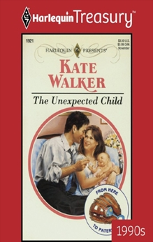 THE UNEXPECTED CHILD, Walker, Kate