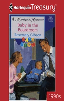 BABY IN THE BOARDROOM, Gibson, Rosemary