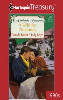 A WIFE FOR CHRISTMAS, Kaye, Judy & Bauer, Pamela