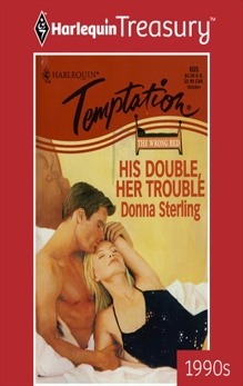 HIS DOUBLE, HER TROUBLE, Sterling, Donna
