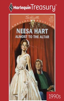 ALMOST TO THE ALTAR, Hart, Neesa