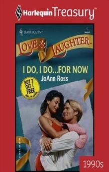 I DO, I DO...FOR NOW, Ross, JoAnn