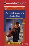 GUARDED MOMENTS, Miles, Cassie