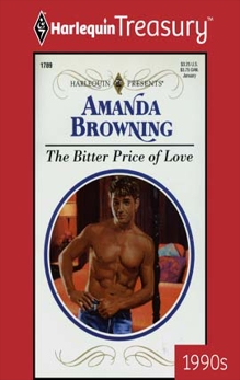 THE BITTER PRICE OF LOVE, Browning, Amanda