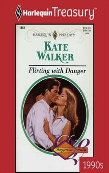 FLIRTING WITH DANGER, Walker, Kate